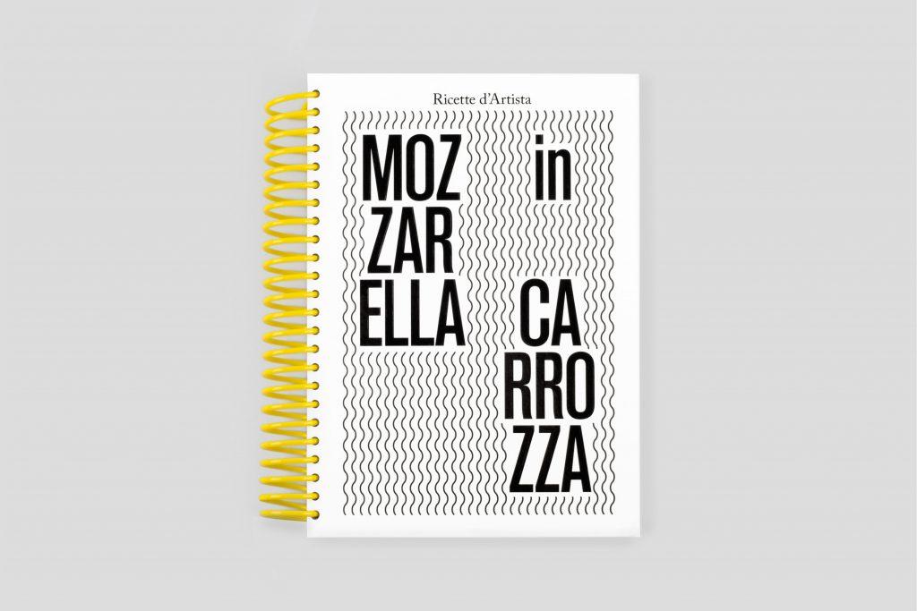 Silvia Macchetto, Mozzarella in carrozza. Ricette d'Artista (NERO, 2017).