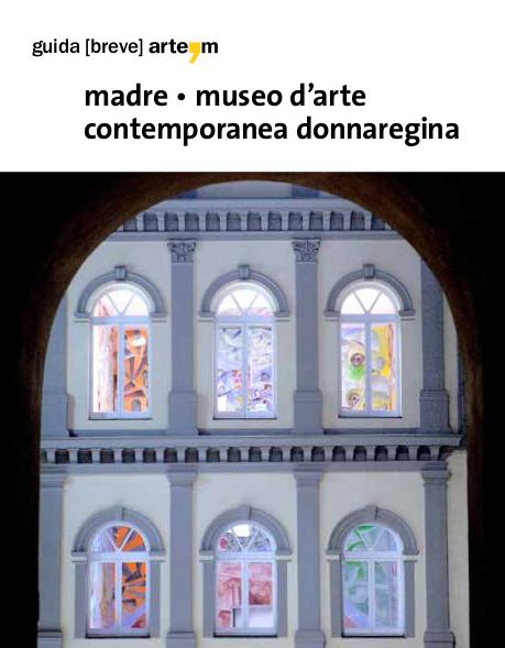 Guida [breve] del MADRE (arte'm, 2017).